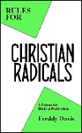 Rules for Christian Radicals: A Primer for Biblical Radicalism