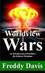 Worldview Wars: An Introduction to Worldview for Biblical Christians