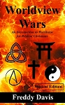 Worldview Wars: An Introduction to Worldview for Biblical Christians - Student Edition